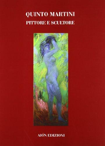 Quinto Martini. 1908-1990. Pittore e scultore (Quaderni del Novecento) por Marco Fagioli