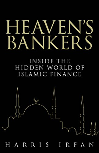 Heavens bankers inside the hidden world of islamic finance ebook heavens bankers inside the hidden world of islamic finance by irfan harris fandeluxe Choice Image