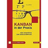 Kanban in der Praxis: Vom Teamfokus zur Wertschöpfung