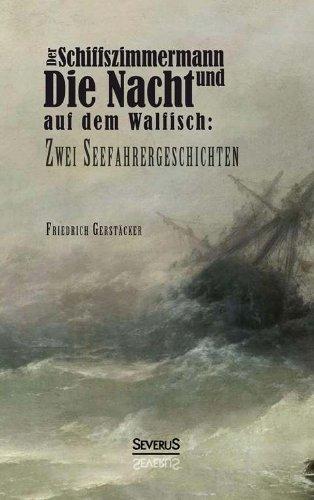 Der Schiffszimmermann und Die Nacht auf dem Walfisch: Zwei Seefahrergeschichten