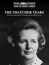 The Thatcher Years: How The Times and The Sunday Times told her story