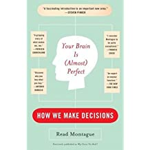 [ YOUR BRAIN IS ALMOST PERFECT HOW WE MAKE DECISIONS BY MONTAGUE, READ](AUTHOR)PAPERBACK