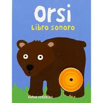 Orsi. Libro Sonoro. Ediz. Illustrata