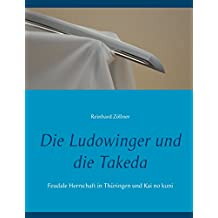 Die Ludowinger und die Takeda: Feudale Herrschaft in Thüringen und Kai no kuni