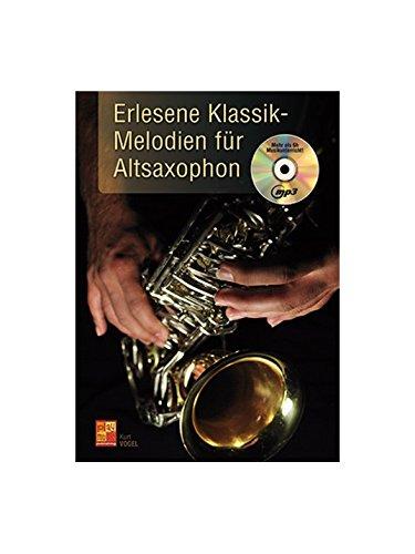 Kurt Vogel: Erlesene Klassik-Melodien für Altsaxophon (Buch/CD). Für Alt-Saxophon