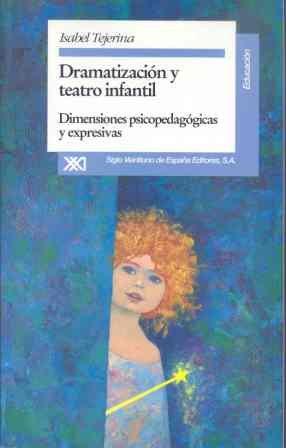 Dramatizacion y teatro infantil: Dimensiones psicopedagogicas expresivas (Educacion) por Isabel Tejerina Lobo epub