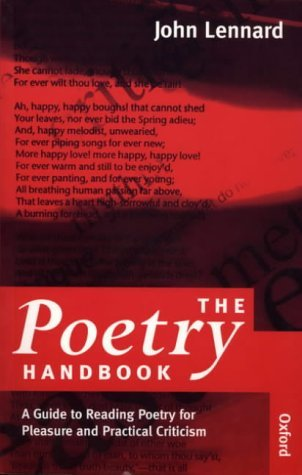The Poetry Handbook: A Guide to Reading Poetry for Pleasure and Practical Criticism by John Lennard (1996-08-01)