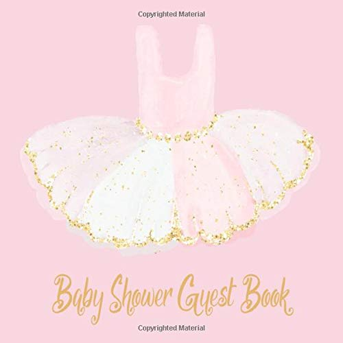 Baby Shower Guest Book: Ballerina Tutu Cute Rose Pink  White & Gold Glitter Theme, Welcome Baby Girl, Advice for Parents, Message & Wishes Sign in Guestbook Memory Keepsake with Gift Log (Oh Tutu)