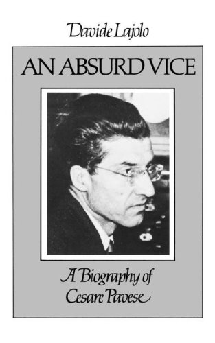 an-absurd-vice-a-biography-of-cesare-pavese