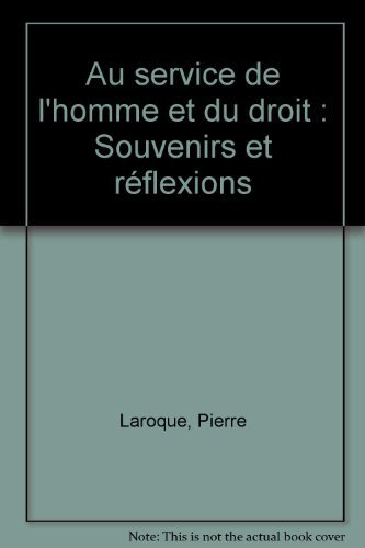 Au service de l'homme et du droit : Souvenirs et réflexions par Pierre Laroque