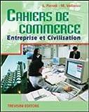 Cahiers de commerce. Entreprise et civilisation. Per gli ist. tecnici e professionali. Con CD Audio