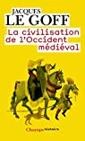 La civilisation de l'Occident médiéval par Le Goff