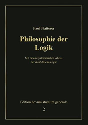 Philosophie der Logik: Mit einem systematischen Abriss der Kant-Jäsche-Logik