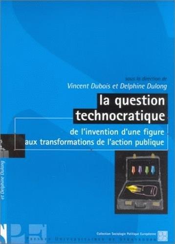 La question technocratique : De l'invention d&...
