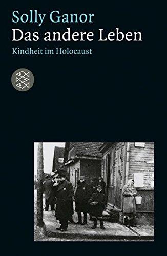 Das andere Leben: Kindheit im Holocaust (Lebensbilder, jüdische Erinnerungen und Zeugnisse)