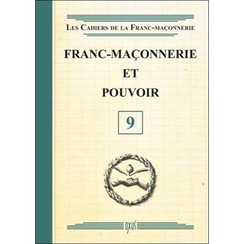 Franc-Maçonnerie et pouvoir - Livret 9