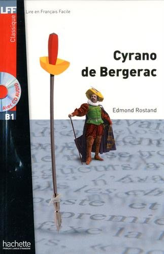 Cyrano de bergerac + CD audio MP3 (B1): Cyrano de Bergerac. Con CD Audio formato MP3 (LFF (Lire en français facile)) por Edmond Rostand