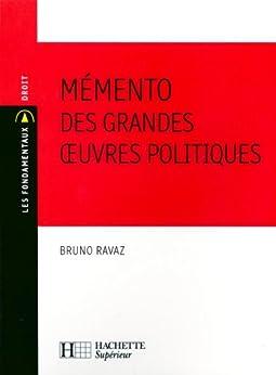 Mémento des grandes oeuvres politiques (Les Fondamentaux Droit-Sciences Politiques t. 124) par [Ravaz, Bruno]