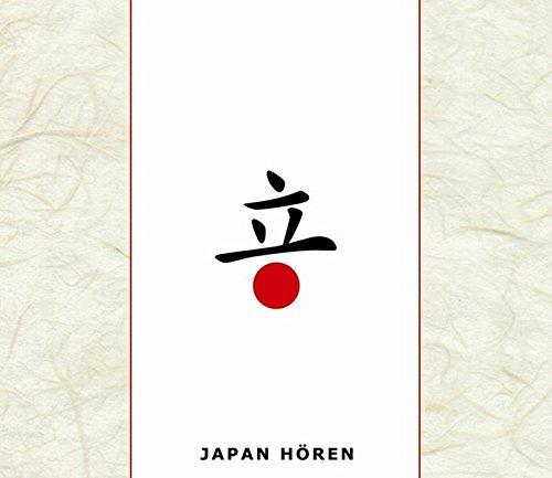 Japan hören - Das Japan-Hörbuch: Eine musikalisch illustrierte Reise durch die Kultur Japans von der Mythologie bis in die Gegenwart