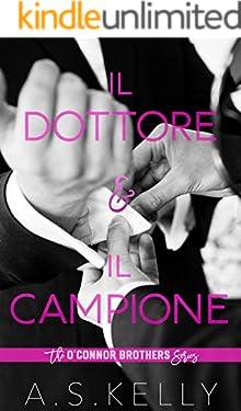 Il Dottore e Il Campione: Un romanzo della serie O'Connor Brothers