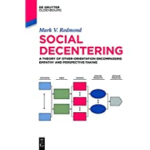 Social Decentering: A Theory of Other-orientation Encompassing Empathy and Perspective-taking