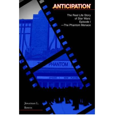 [(Anticipation: The Real Life Story of Star Wars: Episode I-The Phantom Menace)] [Author: Jonathan L Bowen] published on (April, 2005) par Jonathan L Bowen