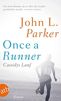 Once a Runner - Cassidys Lauf: Roman (German Edition) by [Parker, John L.]