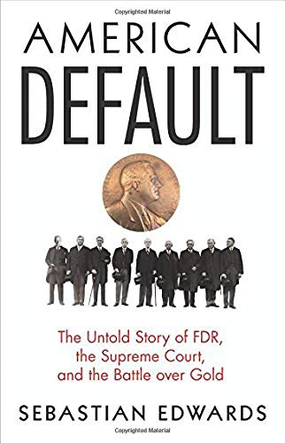 American Default: The Untold Story of FDR, the Supreme Court, and the Battle over Gold por Sebastian Edwards