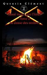 La danse des Ombres (Aussi rudes que l'hiver t. 2)