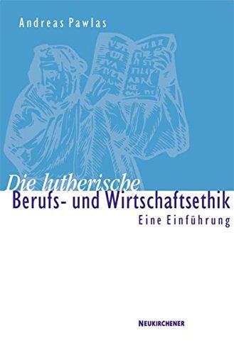 Die lutherische Berufs- und Wirtschaftsethik
