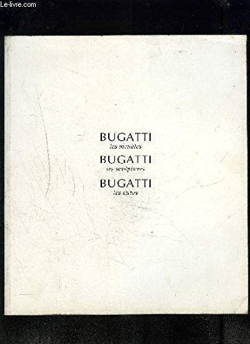 Bugatti, les meubles, Bugatti, les sculptures, Bugatti, les autos