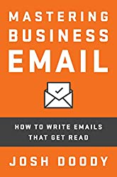 Mastering Business Email: How to write emails that get read (English Edition)