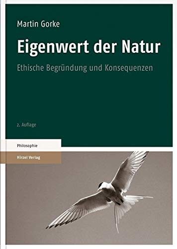 Eigenwert der Natur: Ethische Begründung und Konsequenzen