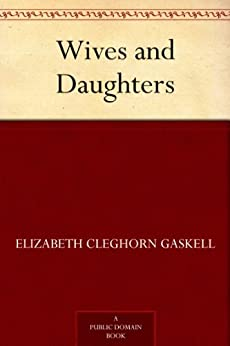 Wives and Daughters (English Edition) par [Gaskell, Elizabeth Cleghorn]