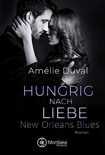 Hungrig nach Liebe (New Orleans Blues 2)