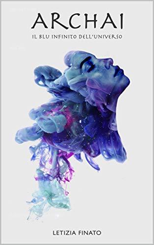 ARCHAI: Il blu infinito dell'universo