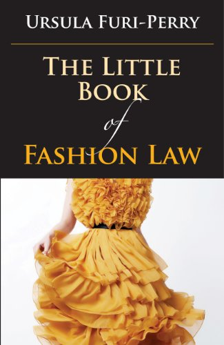 The Little Book of Fashion Law (ABA Little Books Series) por Ursula Furi-Perry