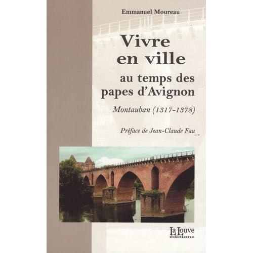 Vivre en Ville au Temps des Papes d'Avignon: Montauban (1317-1378)