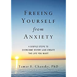 Freeing Yourself from Anxiety: Four Simple Steps to Overcome Worry and Create the Life You Want - Library Edition