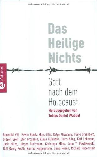 Das Heilige Nichts: Gott nach dem Holocaust