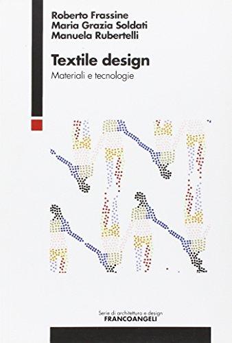 Textile design. Materiali e tecnologie