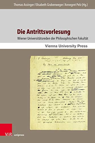 Die Antrittsvorlesung: Wiener Universitätsreden der Philosophischen Fakultät