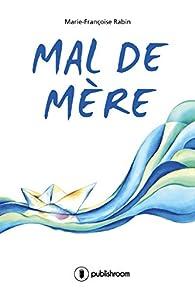 Mal de mère par Marie-Françoise Rabin