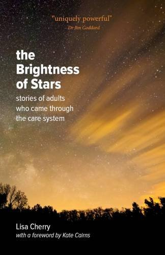 The Brightness of Stars: Stories of adults who came through the care system by Lisa Cherry (2016-02-15)