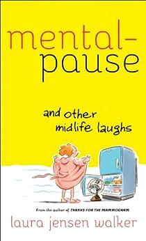 Mentalpause and Other Midlife Laughs von [Walker, Laura Jensen]