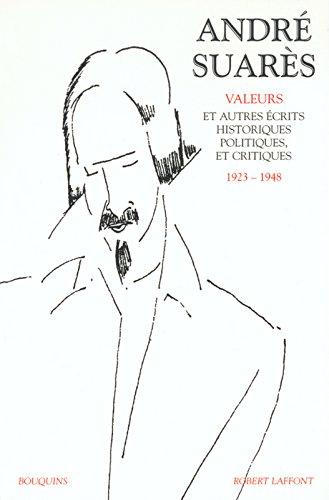 Oeuvres d'Andr Suars, tome 2 : Valeurs et autres crits historiques, politiques et critiques (1923-1948)