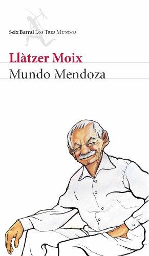 Mundo Mendoza (Biblioteca Los Tres Mundos) por Llàtzer Moix