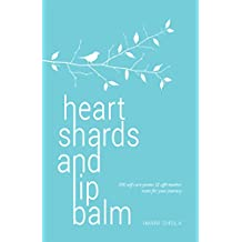 Heart Shards and Lip Balm: 100 self-care poems & affirmative notes for your journey (English Edition)