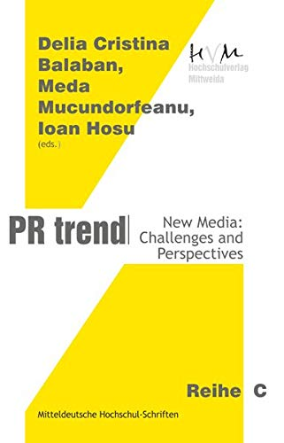 PR Trend. New Media: Challenges and Perspectives (Reihe C: Medienpolitik, Marketing, PR und Öffentlichkeitsarbeit)