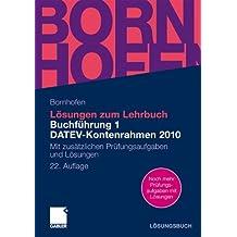 Lösungen zum Lehrbuch Buchführung 1 DATEV-Kontenrahmen 2010: Mit zusätzlichen Prüfungsaufgaben und Lösungen